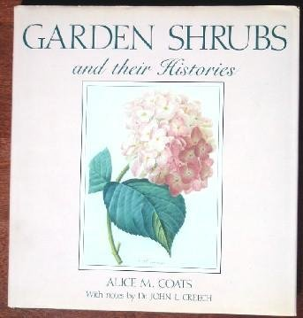 Garden Shrubs and Their Histories, Coats, Alice M.; Creech, John L.