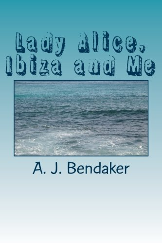 Lady Alice, Ibiza And Me: Sex, Romance And Skulduggery - Not Necessarily In That Order! front-175357