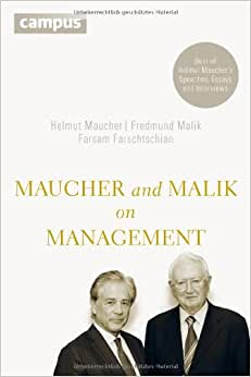 Maucher And Malik On Management: Maxims Of Corporate Management - Best Of Helmut Maucher's Speeches, Essays And Interviews