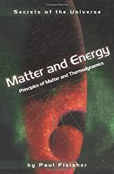 Matter and Energy: Principles of Matter and Thermodynamics (Secrets of the Universe)