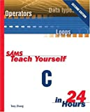 img - for Sams Teach Yourself C in 24 Hours (2nd Edition) by Tony Zhang (2000-02-28) book / textbook / text book