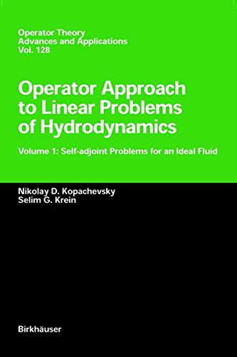 Operator Approach to Linear Problems of Hydrodynamics: Volume 1: Self-adjoint Problems for an Ideal Fluid (Operator Theo