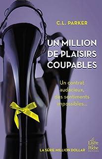 Million dollar 02 : Un million de plaisirs coupables