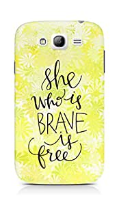 AMEZ she who is brave is free Back Cover For Samsung Grand Neo Plus