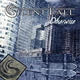 Songtexte von Silent Fall - Otherwise