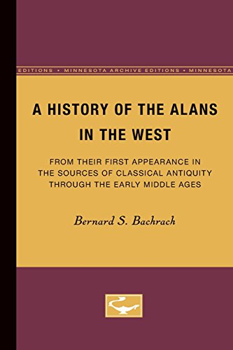 A History of the Alans in the West: From Their First Appearance in the Sources of Classical Antiquity through the Early