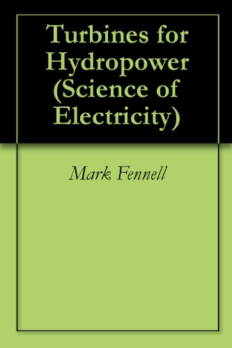 Turbines for Hydropower (Science of Electricity)