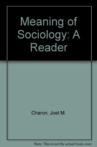 Meaning of Sociology: A Reader