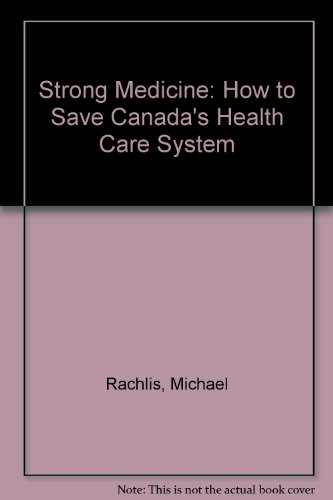 Strong Medicine: How to Save Canada's Health Care System PDF