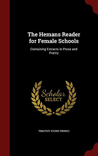 The Hemans Reader for Female Schools: Containing Extracts in Prose and Poetry