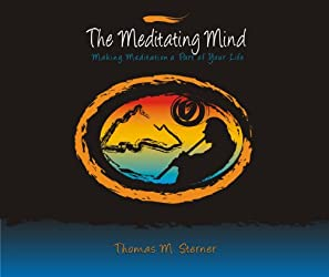 The Meditating Mind - Making Meditation a Part of Your Life