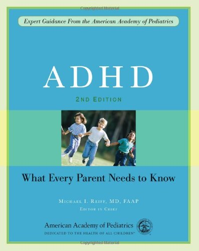 ADHD: What Every Parent Needs to Know from American Academy of Pediatrics