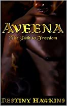 AVEENA: THE PATH TO FREEDOM (THE BLACK KNIGHT DUOLOGY BOOK 2)