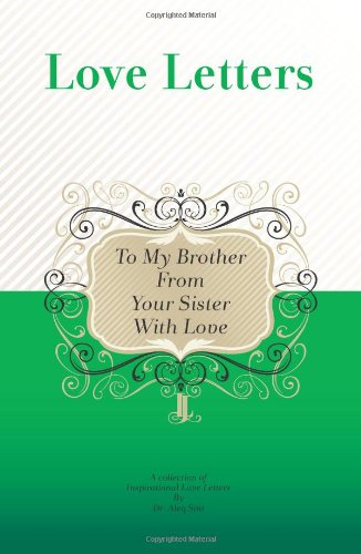 To My Brother, From Your Sister With Love: A Collection Of Inspirational Love Letters