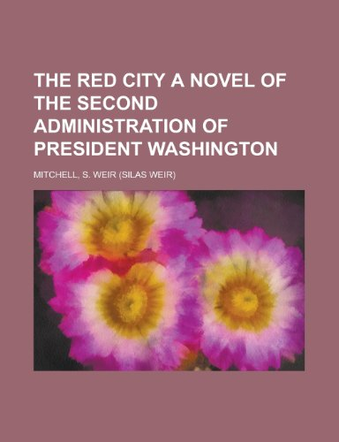 The Red City a Novel of the Second Administration of President Washington