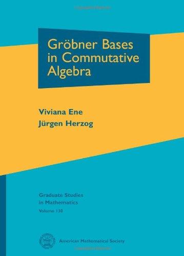 Grobner Bases In Commutative Algebra (Graduate Studies In Mathematics)