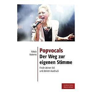 Popvocals - der Weg zur eigenen Stimme: Finde deinen Stil und deinen Ausdruck