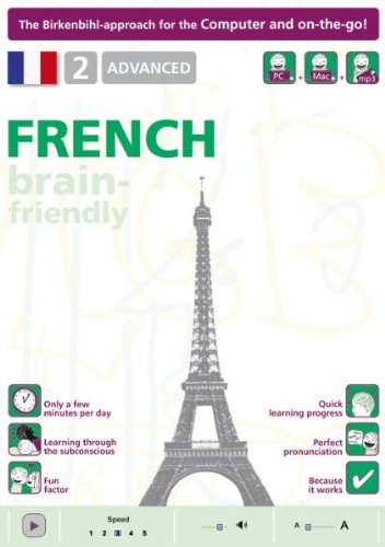 Brain-friendly French: Advanced No. 2: Computer Course, French in Only 5 Minutes: Computer Course, French in only 5 minutes, Vera F. Birkenbihl, ... (Brain-friendly, French in Only 5 Minutes)