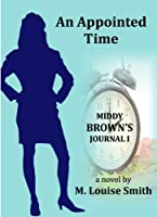 Middy Brown's Journal I: An Appointed Time