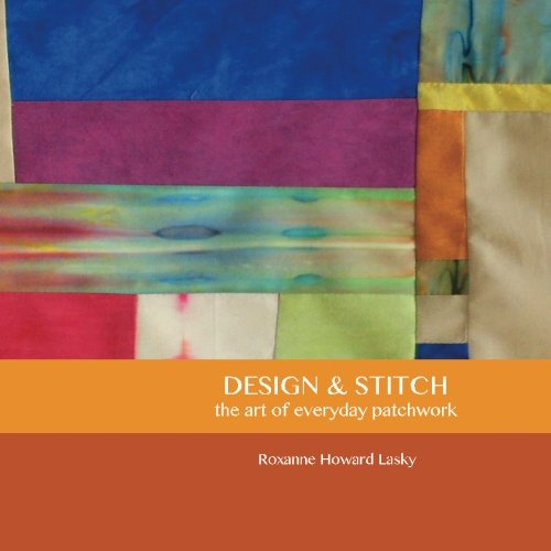 Design and Stitch: the art of everyday patchwork