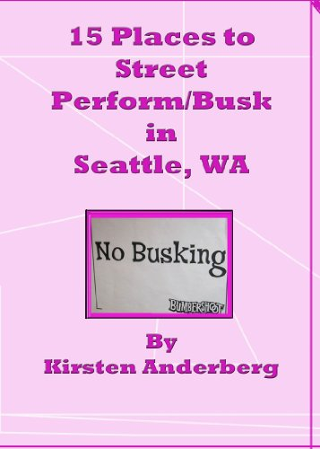 15 Places to Street Perform/Busk in Seattle, WA