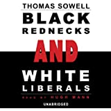Black Rednecks and White Liberals (Unabridged)