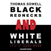 Black Rednecks and White Liberals | [Thomas Sowell]