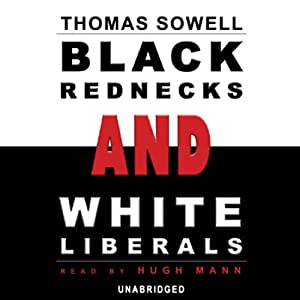 Black Rednecks and White Liberals Audiobook