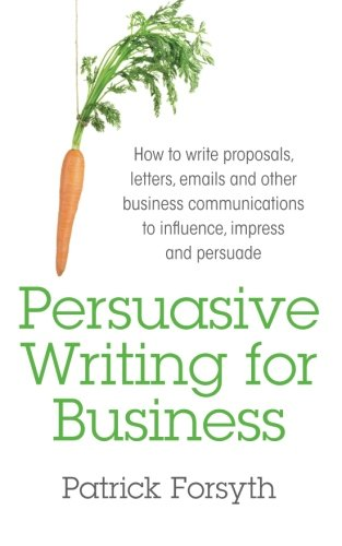 persuasive-writing-for-business-how-to-write-proposals-letters-emails-and-other-business-communicati