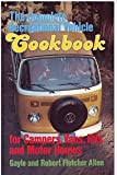 The complete recreational vehicle cookbook for campers, vans, R.V.'s and motor homes