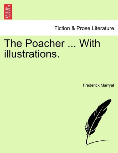The Poacher ... With illustrations.