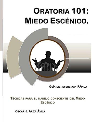 Oratoria 101: Miedo Escénico (Illustrated) (Guías de Referencia Rápida en Oratoria)