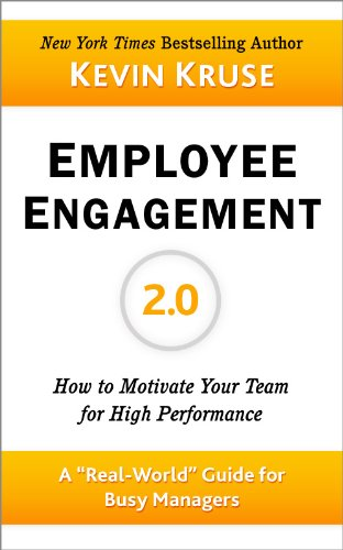 Employee Engagement 2.0: How To Motivate Your Team For High Performance by Kevin Kruse ebook deal
