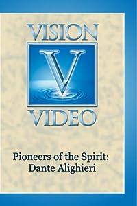 Pioneers of the Spirit: Dante Alighieri