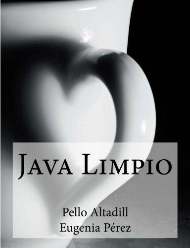 Java Limpio: Programacion Java y buenas practicas de desarrollo  [Altadill Izura, Pello Xabier] (Tapa Blanda)