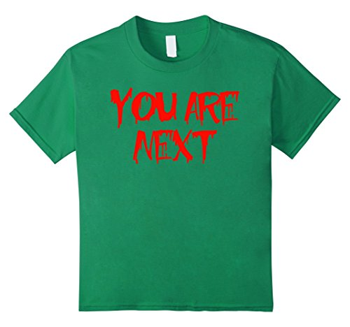 [Kids You Are Next Bloody Red Ink Stalker Halloween Costume Shirt 10 Kelly Green] (Top 10 Last Minute Halloween Costume Ideas)