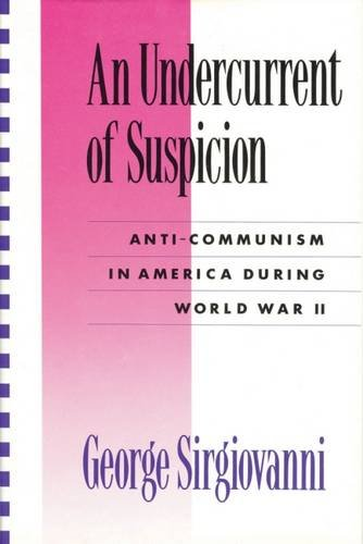 An Undercurrent of Suspicion: Anti-Communism in America During World War Two (Perspectives; 13)