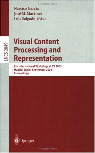 Visual Content Processing and Representation: 8th International Workshop, VLBV 2003, Madrid, Spain, September 18-19, 2003, Proceedings