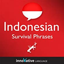 Learn Indonesian - Survival Phrases Indonesian, Volume 1: Lessons 1-30: Absolute Beginner Indonesian #2 Audiobook by  Innovative Language Learning Narrated by  IndonesianPod101.com