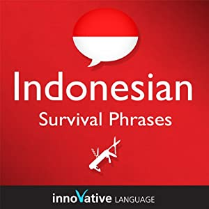 Learn Indonesian - Survival Phrases Indonesian, Volume 1: Lessons 1-30 Audiobook