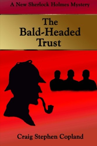 The Bald-Headed Trust: A New Sherlock Holmes Mystery (Bald Headed compare prices)