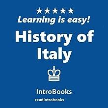 History of Italy   Livre audio Auteur(s) :  IntroBooks Narrateur(s) : Andrea Giordani