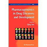 Pharmacogenomics in Drug Discovery and Development (Methods in Molecular Biology) ~ Qing Yan