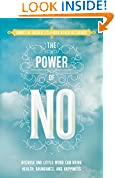 #7: The Power of No: Because One Little Word Can Bring Health, Abundance, and Happiness