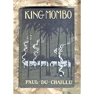King Mombo- couverture du livre de Paul de Chaillu, édition de 1902.