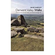 Derwent Valley Walks Discover the Derwent Valley and World Heritage Sites by Eardley, Denis ( Author ) ON May-...