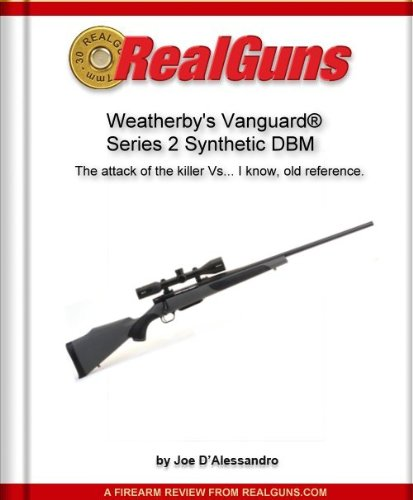 Real Guns: Weatherby's Vanguard® Series 2 Synthetic DBM (Article Reprint) (Real GunsTM Book 22)