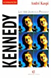 img - for Kennedy: Les 1000 jours d'un president (Biographies) (French Edition) book / textbook / text book