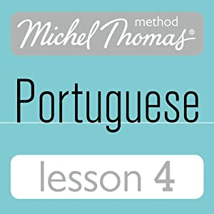 Michel Thomas Beginner Portuguese, Lesson 4 | [Virginia Catmur]