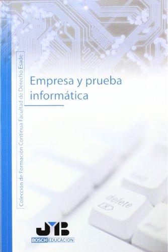 Empresa y Prueba Informática. (Colección de Formación Continua Facultad de Derecho ESADE)